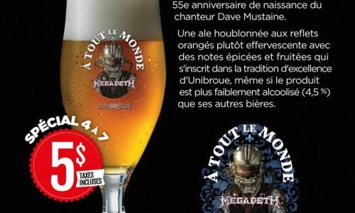 À Tout Le Monde, La bière Unibroue conçu pour Megadeth, la bière qui fait fureur!
